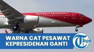 Cat Pesawat Kepresidenan Diganti dari Biru Jadi Merah Putih, Anggota Demokrat: Menghapus Jejakmu