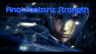 Final Fantasy GMV | Strength