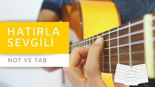 Hatırla Sevgilim Akorları Ve Solosu - Gitar Dersi - Nota Ve Tab