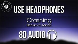 Illenium Ft. Bahari   Crashing (8D AUDIO)