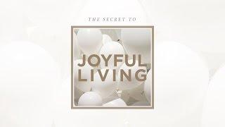 """The Secret to Joyful Living"" with Jentezen Franklin"