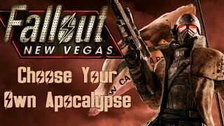 Fallout: New Vegas - Choose Your Own Apocalypse