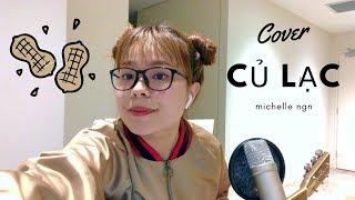CỦ LẠC | OSAD (COVER) - Michelle Ngn
