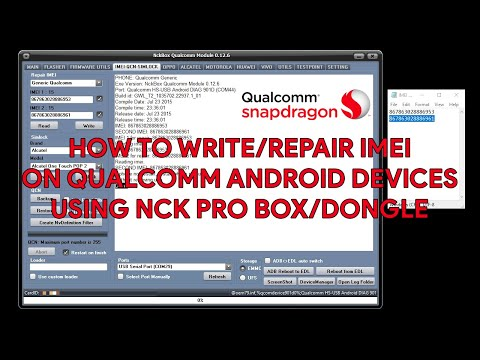 How To Write/Repair IMEI On Qualcomm Android Devices Using NCK Pro Box/Dongle - [romshillzz]