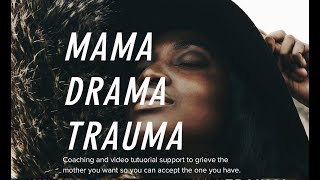 Mama Drama Trauma VIDEO COACHING SITE