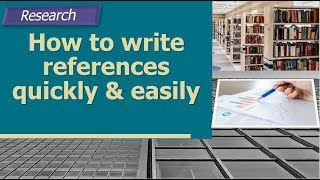 How to write references quickly and easily for a research project: Bibilography