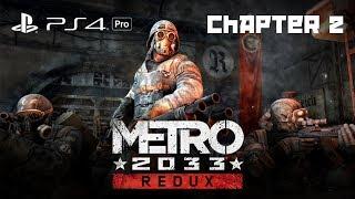 Chapter 2 -- Metro 2033 REDUX - Playthrough 1080p [PS4 Pro]