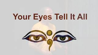 Your Eyes Tell It All | Spirituality | Agape