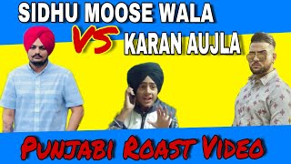 Sidhu Moose Wala Vs Karan Aujla | Fight | Punjabi Roast Video | Harshdeep Singh