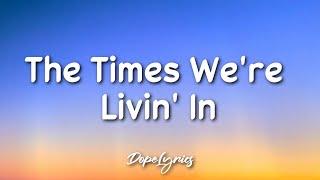 Luiza Nis - The Times We're Livin' In (Lyrics) 🎵