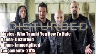 Disturbed - Who Taught You How To Hate [Legendado BR]