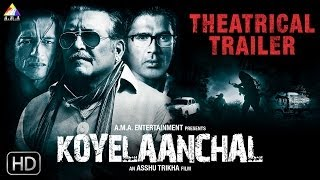 Koyelaanchal - Official Theatrical Trailer