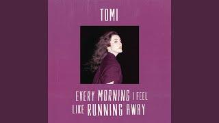 Every Morning I Feel Like Running Away