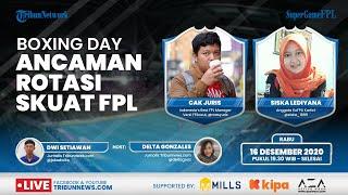 SUPER GAME: Jadwal Padat Boxing Day, Ancaman Rotasi Intai Manajer FPL