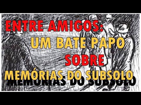 Entre Amigos | Memórias do subsolo (Fiódor Dostoiévski) | Vandeir Freire