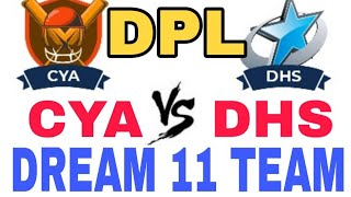 CYA vs DHS Dhangadi Premier League| BPL 2019| Dream 11 team| Playing 11| Team News