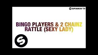 Bingo Players & 2 Chainz - Rattle (Sexy Lady)