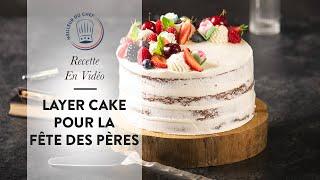 Recette pour la Fête des Pères en vidéo : le Layer Cake aux Fruits Rouges