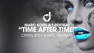 Marc Korn & E Rockaz – Time After Time (Crystal Rock & Marc Kiss Remix)
