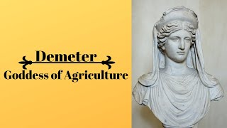 Demeter Goddess of Agriculture| The Good, The Bad, The Ugly