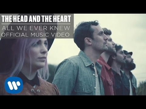 All We Ever Knew (Song) by The Head and the Heart