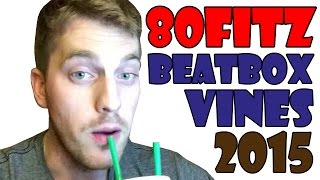 80Fitz  - Best Beatbox Vines Compilation 2015 [High Quality Mp3]