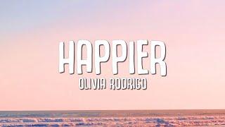 Olivia Rodrigo - happier (Lyrics)