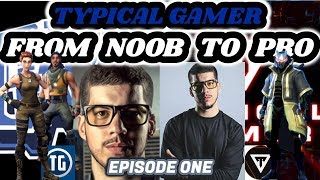 Typical Gamer  FROM NOOB TO PRO   EPISODE 01 (1st fortnite stream -- SEASON ONE)