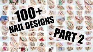 100+ NAIL ART DESIGNS - PART 2