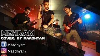 Mehram I Judaai I Mashup/Rendition by Maadhyam I Mehram Cover I Arijit Singh I Clinton Cerejo