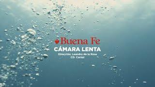 «Cámara Lenta», Buena Fe (Video) en CMKC