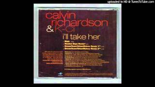 Calvin Richardson featuring K-Ci - I'll Take Her