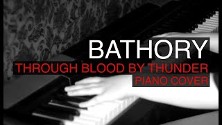 Bathory - Through blood by thunder COVER piano