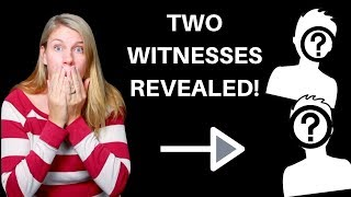 Discover the Identity of the Two Witnesses of Revelation!