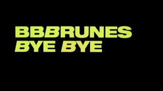 BB BRUNES - Bye Bye [Official Lyrics Video]