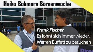"""Value-Experte Frank Fischer: """"Es lohnt sich immer wieder zu Warren Buffett zu fahren"""""""