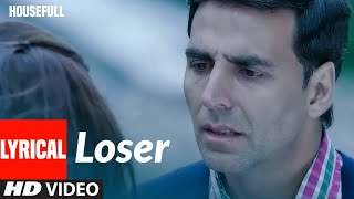 Lyrical: Loser | Housefull | Akshay Kumar | Shankar-Ehsaan-Loy |Vivinenne Pocha,Amitabh Bhattacharya - Download this Video in MP3, M4A, WEBM, MP4, 3GP