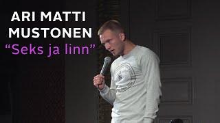 """Ari Matti Mustonen - """"Seks ja linn"""""""