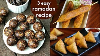 3 ramadan recipes or iftar recipes