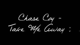 Chase Coy - Take Me Away [download link + lyrics]
