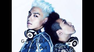 G D & T.O.P    Knock Out