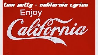 Tom Petty And The Heartbreakers - California Lyrics