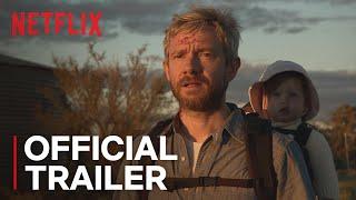 Cargo | Official Trailer [HD] | Netflix