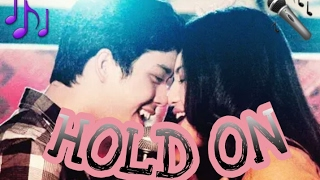 Hold On by:Julie Anne San Jose with lyrics