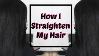 How I Straighten My Hair