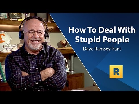 How To Deal With Stupid People - Dave Ramsey Rant Mp3