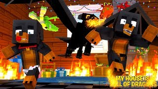 Minecraft MY HOUSE IS FULL OF FIRE BREATHING KILLER DRAGONS!!