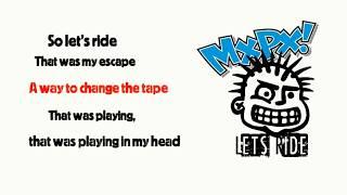 MxPx   Let's Ride (Lyrics) HD