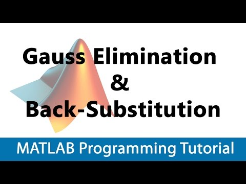 MATLAB Programming Tutorial #18 Gauss Elimination & Back-Substitution