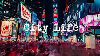 City Life [Jazz hop / Chill Hop / Lofi hip hop]